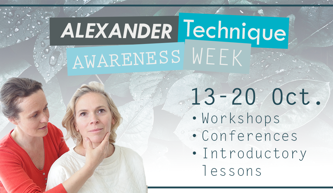 Alexander Technique Awareness Week October 13 -20 2019 - Conferences Introductory Lessons Workshops